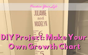Diy Make Your Own Growth Chart Freshen Your Life