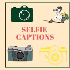 Selfie Captions For Instagram 500 Best Captions For Selfie Ig