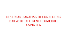 Design And Analysis Of Connecting Rod Project Report Project Team Members K Siva Rama Krishna Y Lokeswara Rao R