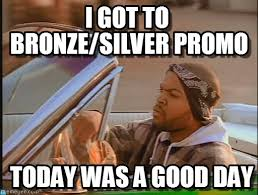 I Got To Bronze/silver Promo - Ice Cube meme on Memegen via Relatably.com