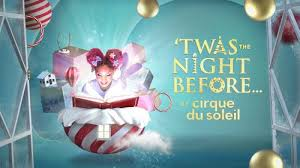 Twas The Night Before By Cirque Du Soleil Tickets Hulu