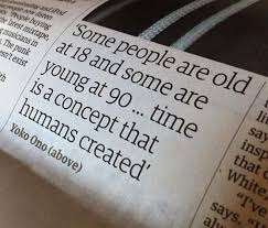 Quotes About Age Cool Yoko Ono On The Difference Between Youth And Old Age Simple Thing