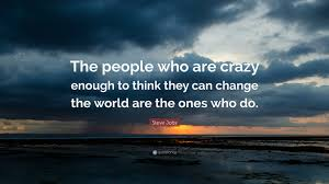 steve jobs e the people who are crazy enough to think they can change