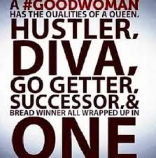 Hustler Quotes Unique A GoodWoman Has The Qualities Of A QUEEN HUSTLER DIVA GO GETTER