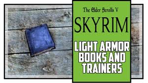 Little Known Light Armor Skyrim Light Armor Skill Books And Trainers Locations