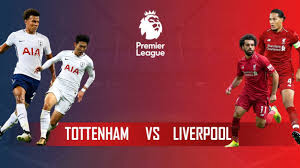 Watch highlights and full match hd: Tottenham Vs Liverpool Premier League Match Preview And Prediction