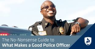 Police Officer Skills The No Nonsense Guide To What Makes A Good Police Officer