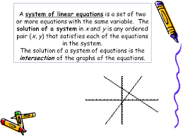 a system of linear equations is a set of two or more equations with the same