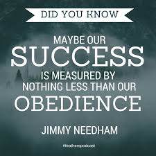 Success Christian Quotes Best of Maybe Success Is Measured Best By Nothing Less Than Our Obedience