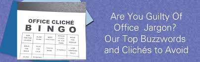 office cliches. Are You Guilty Of Office Jargon? Our Top Buzzwords And Clichés To Avoid Cliches