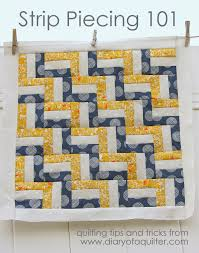 Strip Piecing Quilts 101 & I've talked a lot recently about some of my favorite tips and tricks for  quicker and more efficient piecing. One of my favorite techniques – and one  that I ... Adamdwight.com