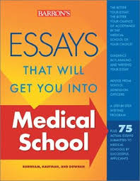 essays that will get you into medical school by dan kaufman 290755