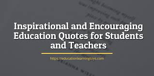 inspirational education quotes education quotes for students educationlearningtoys com