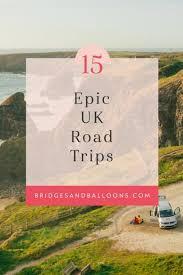 epic uk road trip itineraries