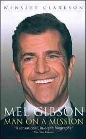 Mel Gibson, Wensley Clarkson ...