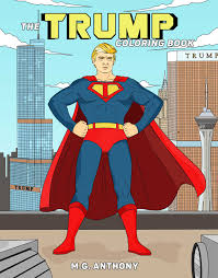 Print superman coloring pages for free and color online our superman coloring ! The Trump Coloring Book Book By M G Anthony Official Publisher Page Simon Schuster