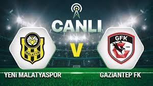 Canlı Anlatım: Yeni Malatyaspor Gaziantep FK Maçı - Spor Haberleri