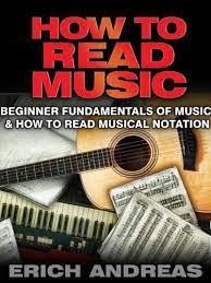 How to read guitar notes. How To Read Music Beginner Fundamentals Of Music And How To Read Musical Notation Kindle Edition By Andreas Erich Arts Photography Kindle Ebooks Amazon Com