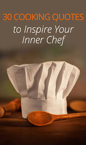 Cooking Quotes Beauteous 48 Cooking Quotes To Inspire Your Inner Chef BLINQ Blog