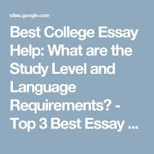 best top essay writing service reviews images  best college essay help what are the study level and language requirements top · dissertation writing servicescollege