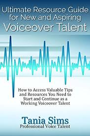 Ultimate Resource Guide for New and Aspiring Voiceover Talent: How to  Access Valuable Tips and Resources You Need to Start and Continue as a  Working Voiceover Talent - Kindle edition by Sims,
