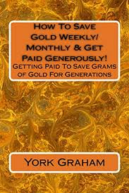 Getting Paid Monthly Amazon Com How To Save Gold Weekly Monthly Get Paid Generously