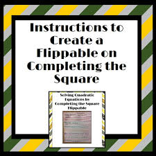 flippable instructions solving quadratics by completing the square