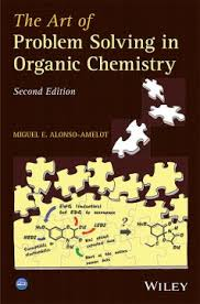 the art of problem solving in organic chemistry nd edition the art of problem solving in organic chemistry 2nd edition