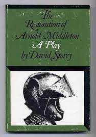 The Restoration of Arnold Middleton: A Play in Three Acts: David Storey:  Amazon.com: Books