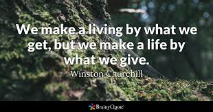 Winston Churchill Quotes Funny Custom We Make A Living By What We Get But We Make A Life By What We Give