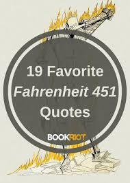 Fahrenheit 40 Quotes 40 Of The Best From Ray Bradbury's Masterpiece Classy Quotes From Fahrenheit 451