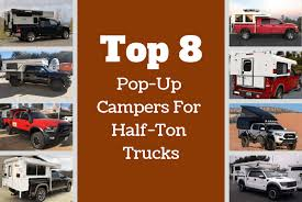 Top 8 Pop-Up Campers For Half-Ton Trucks | Truck Camper Adventure