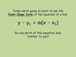 today we re going to learn to use the point slope form of the
