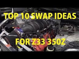 Best 10 Engine Swap Ideas For Nissan 350zzzzz