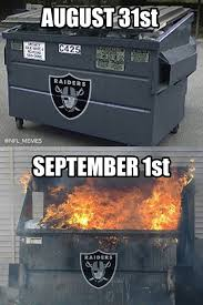 Image result for raiders dumpster fire