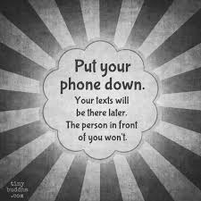 Phone Quotes Cool Put Your Phone Down Words To Live By Pinterest Phone Truths