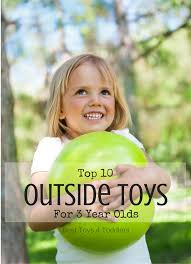 best toys 4 toddlers best outdoor toys for 3 year old boys and s to