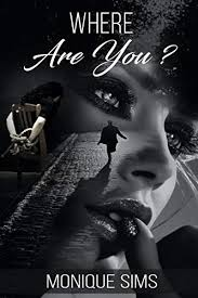 Where Are You? - Kindle edition by Sims, Monique. Mystery, Thriller &  Suspense Kindle eBooks @ Amazon.com.