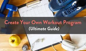 how to create your own workout program