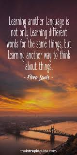Quotes On Learning Enchanting 48 Awesome Inspirational Quotes For Language Learners The Intrepid