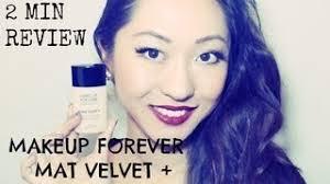 2 min review makeup forever mat velvet matifying foundation