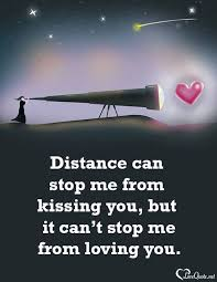 Lovingyou Beauty Quotes Best Of Distance Can Stop Me From Kissing You But It Can't Stop Me From