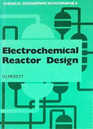 Electrochemical Reactor Design Electrochemical Reactor Design Chemical Engineering