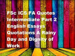 fsc ics fa quotes intermediate part english essays quotations a  fsc ics fa quotes intermediate part 2 english essays quotations a rainy day and dignity of