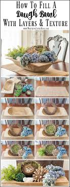 Decorative Bowl With Orbs How To Layer And Fill A Large Dough Bowl Dough bowl Bowls and 46