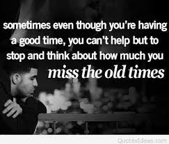 i miss the old times quotes