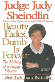 Beauty Fades Dumb Is Forever Quote Best of Beauty Fades Dumb Is Forever The Making Of A Happy Woman Judy