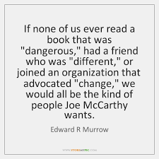 Ever Quote Interesting Edward R Murrow Quotes StoreMyPic