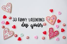 33 Funny Valentines Day Quotes
