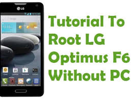 How To Root LG Optimus F6 Without PC ...